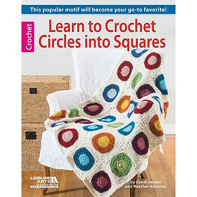 Leisure Arts Learn To Crochet Circles Into Squares (LA-6082)