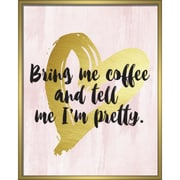 """Linden Avenue Wall Art BRING ME COFFEE AND TELL ME I'M PRETTY 8"""" x 10"""" (AVE10369)"""