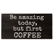 Lawrence Frames Be Amazing Today, But First Coffee 8X4 Wood Box Sign (637084LK)
