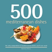 500 Mediterranean Dishes:  The Only Mediterranean Dish Compendium You'll Ever Need