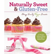 Naturally Sweet & Gluten-Free:  100 Recipes without Gluten, Dairy, Eggs or Refined Sugar