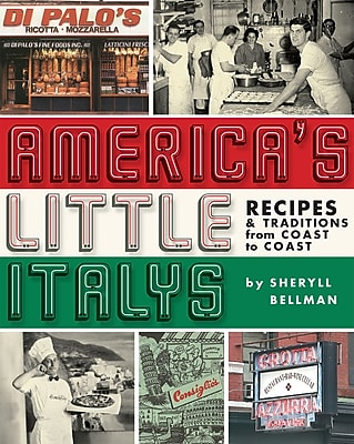 America's Little Italys: Recipes & Traditions from Coast to Coast