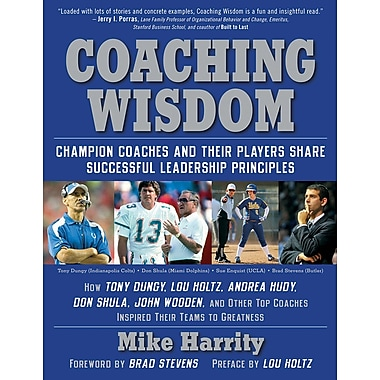 Coaching Wisdom: Champion Coaches and Their Players Share Successful Leadership Principles