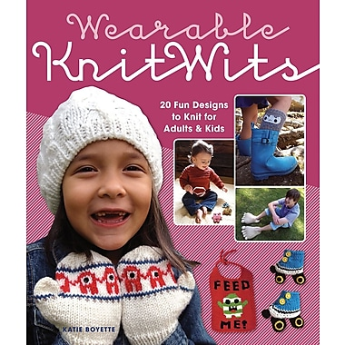 Wearable Knitwits: 20 Fun Designs to Knit for Adults & Kids