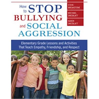 How To Stop Bullying And Social Aggression Elementary Grade Lessons And Activities, Hardcover (Crwn2133)