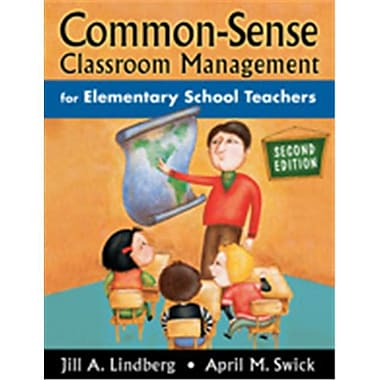 Common-Sense Classroom Management For Elementary School Teachers, Paperback (CRWN1310)
