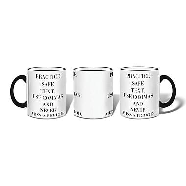 Retrospect Group PRACTICE SAFE TEXT, USE COMMAS AND NEVER Ceramic 11 Ounce Mug (MUG107)
