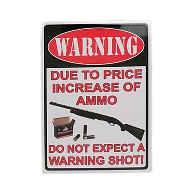 Rivers Edge Products 12 in. x 17 in. Tin Sign - Warning-Due To The Price Increase (GS184623)