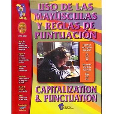 On The Mark Uso De las Mayusculas Y Reglas De Punctuacion Capitalization and Punctu (EDRE12692)