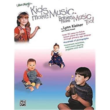 Alfred Kids Make Music Series- Kids Make Music- Babies Make Music- Too - Music Book (AlFRD46317)