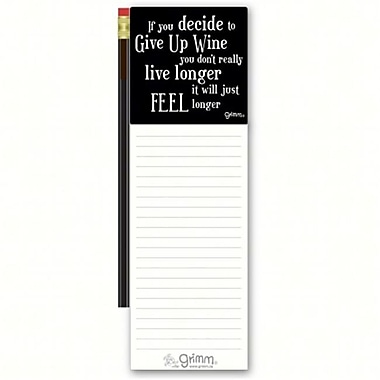 Grimm If You Decide to Give Up Wine You Dont Really Magnetic Note Pad with Pencil (GC22936)