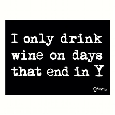 Grimm Magnet Humorous Sayings I Only Drink Wine on Days That End in Y Note Pad (GC22930)