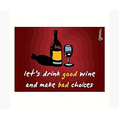 Grimm Magnet Humorous Saying lets Drink Good Wine and Make Bad Choices Note Pad (GC22902)