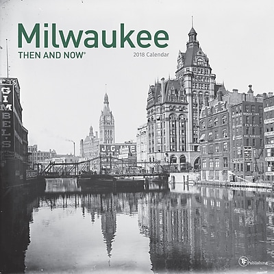 TF Publishing 2018 Milwaukee, Then And Now Wall Calendar (18-1308)
