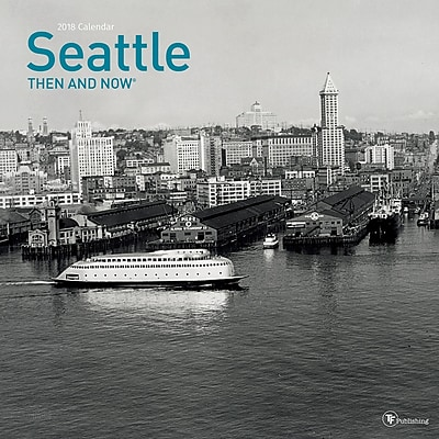 TF Publishing 2018 Seattle, Then And Now Wall Calendar (18-1315)