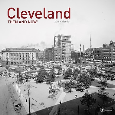 Tf Publishing 2018 Cleveland - Then And Now Wall Calendar (18-1305)