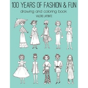 100 Years Of Fashion & Fun Drawing & Coloring Book-