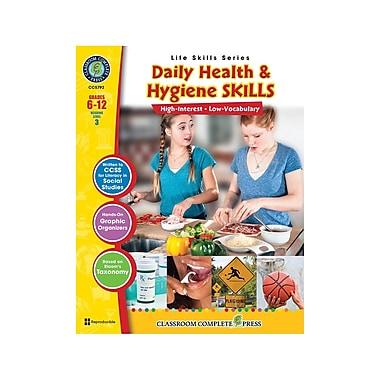 Classroom Complete Press Daily Health & Hygiene Skills, Grade 6-12 (CC5792)