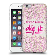 Official Cat Coquillette Quotes Typography 2 Dig It Pink Soft Gel Case For Apple Iphone 6 Plus / 6S Plus