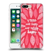 Official Cat Coquillette Quotes Typography 1 If Mama Ain'T Happy Pink Soft Gel Case For Apple Iphone 7 Plus