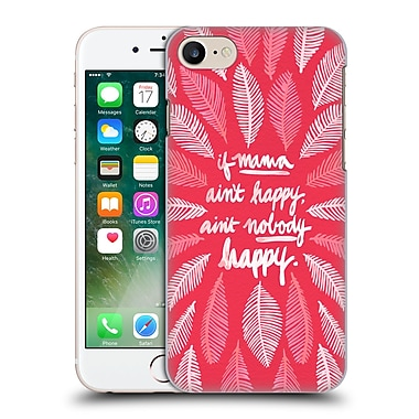 Official Cat Coquillette Quotes Typography 1 If Mama Ain'T Happy Pink Hard Back Case For Apple Iphone 7
