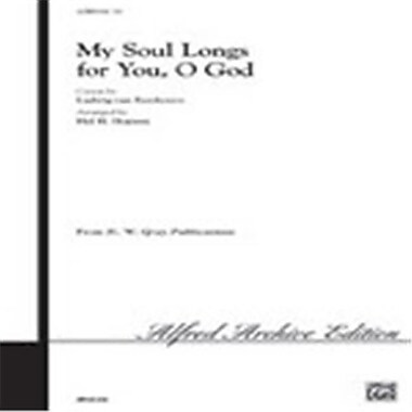 Alfred My Soul Longs for You, O God (LFR3173)
