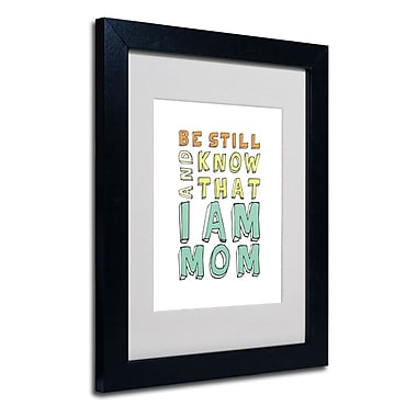 Trademark Fine Art 'I Am Mom'