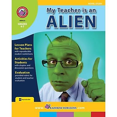 My Teacher Is An Alien - Novel Study, Grades 4-7, ISBN 978-1-55319-036-3